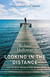 Looking In the Distance: The Human Seach for Meaning