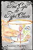 Tea Cups & Tiger Claws