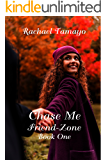 Chase Me (Friend-Zone Book 1)
