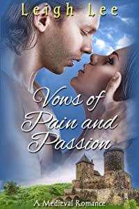 Vows of Pain and Passion: A Medieval Romance
