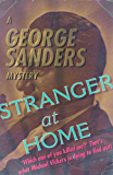 Stranger At Home: A George Sanders Mystery