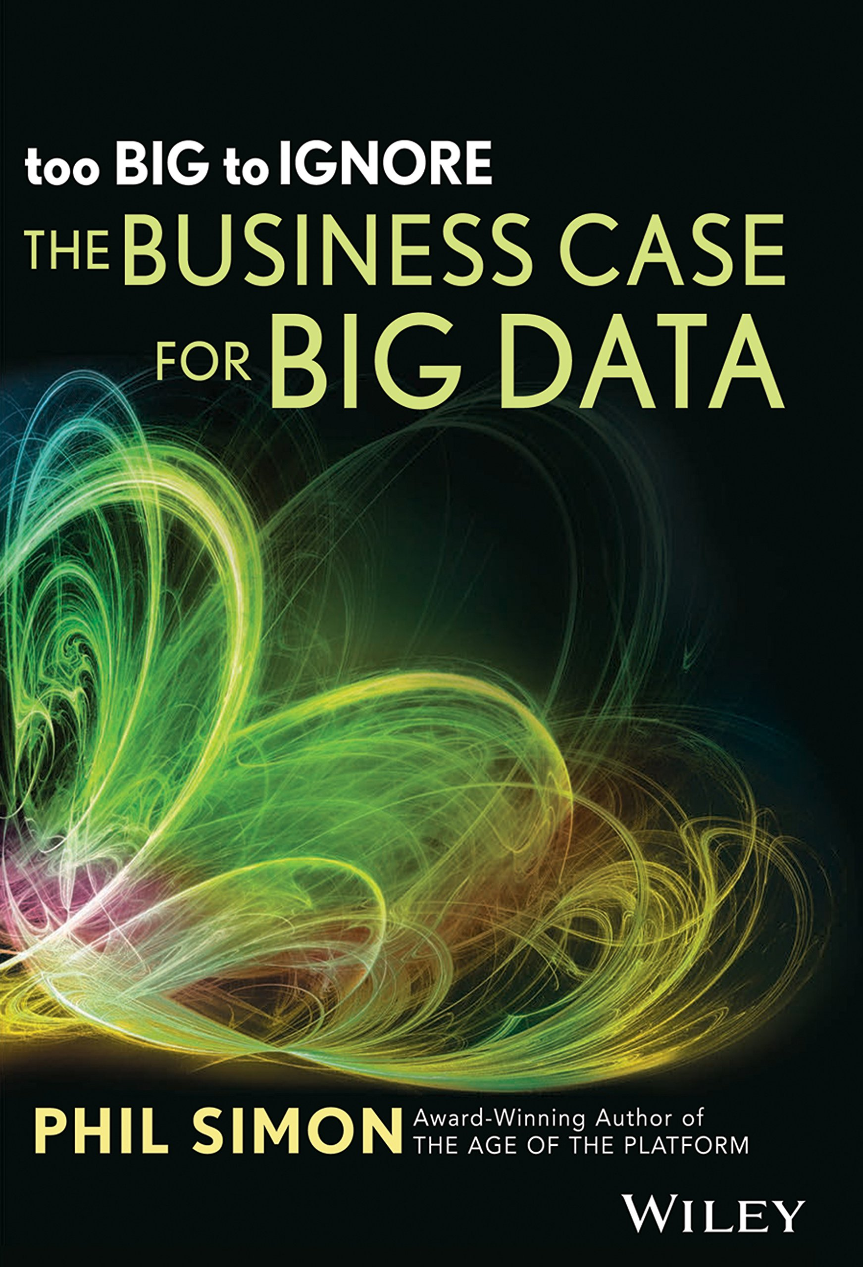 Too Big To Ignore: The Business Case for Big Data pdf