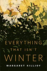 Everything That Isn't Winter: A Tor.Com Original Kindle Edition