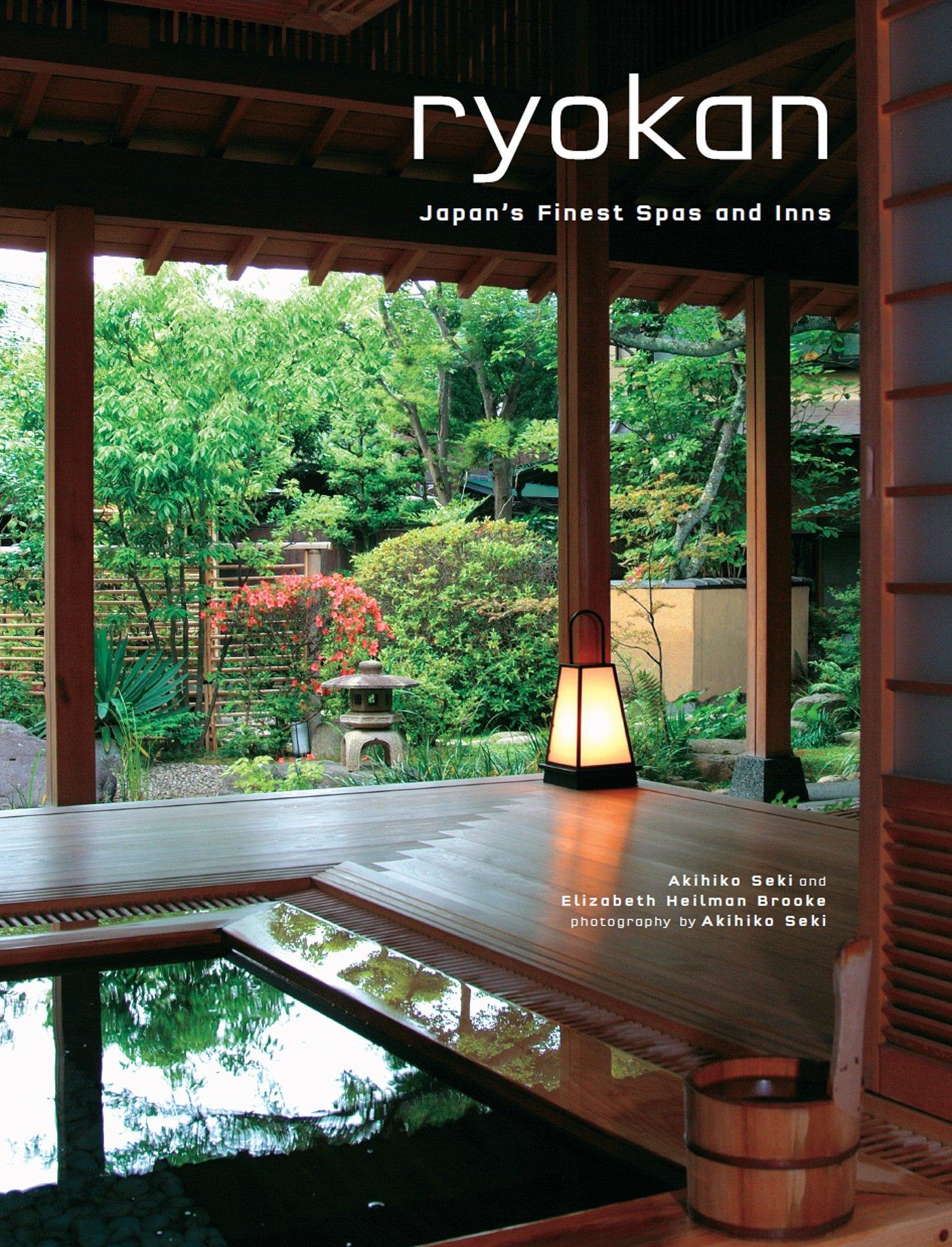 Ryokan: Japan\'s Finest Spas and Inns: Akihiko Seki, Elizabeth ...