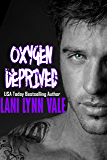 Oxygen Deprived (Kilgore Fire Book 3)