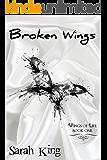 Broken Wings (Wings of Life Book 1)