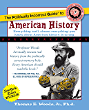 The Politically Incorrect Guide to American History (The Politically Incorrect Guides)