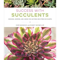 Success with Succulents: Choosing, Growing, and Caring for Cactuses and Other Succulents
