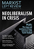 Marxist Left Review 16: Neoliberalism in Crisis