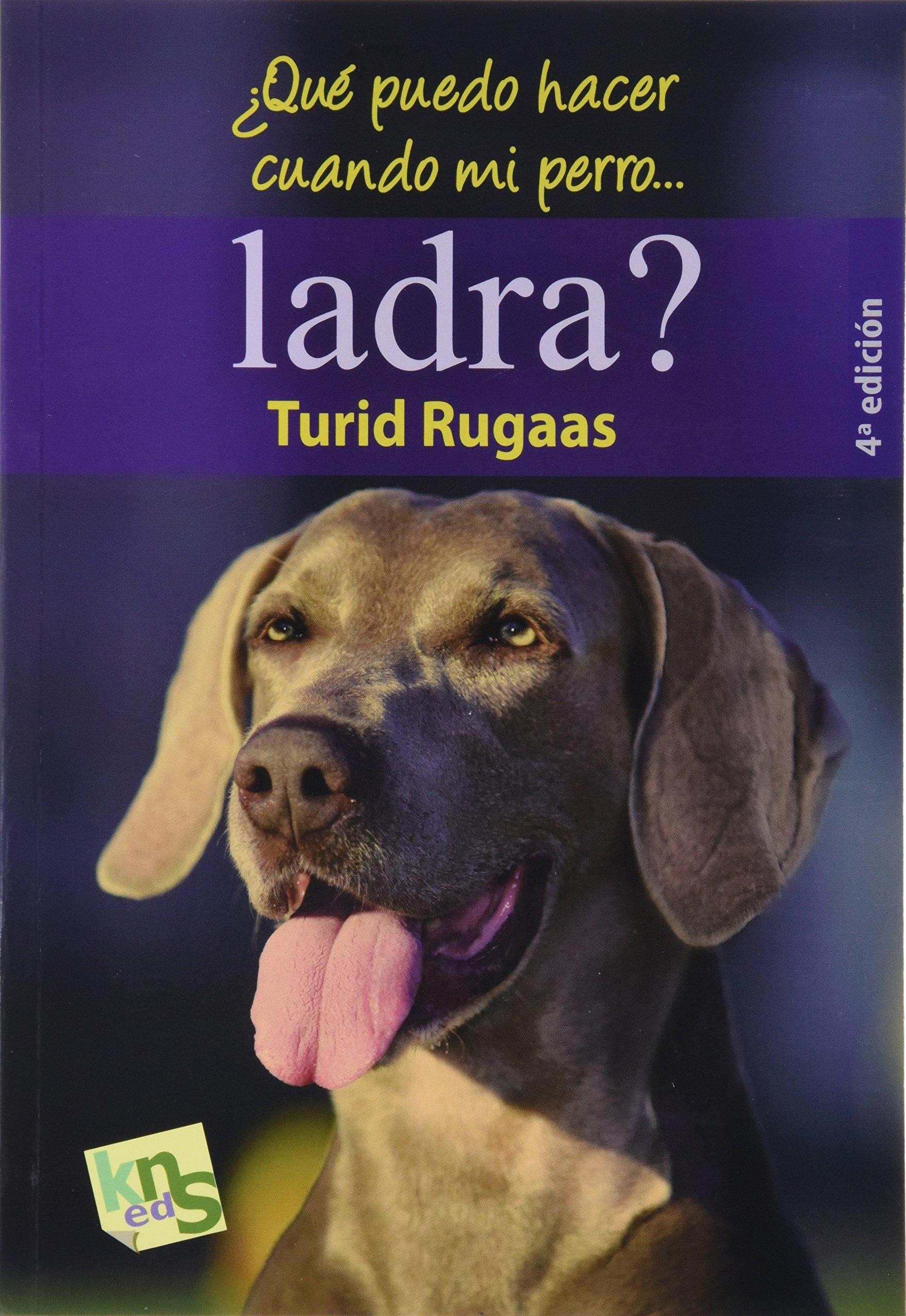 Que puedo hacer cuando mi perro... ladra? (Spanish) Paperback – 2009