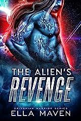 The Alien's Revenge: A SciFi Alien Warrior Romance (Drixonian Warriors Book 4) Kindle Edition