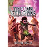Tristan Strong Destroys the World (Volume 2) (Tristan Strong Novel, A)