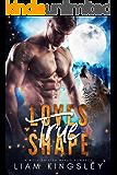 Loves True Shape: A Wolfshifter Mpreg Romance Bundle