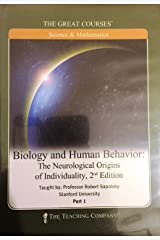 Biology and Human Behavior: The Neurological Origins of Individuality, Part 1 and Part 2 Paperback