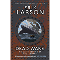 Dead Wake: The Last Crossing of the Lusitania (English Edition)