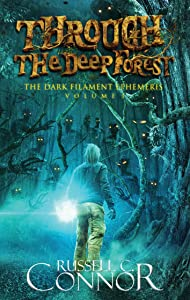 Through the Deep Forest (The Dark Filament Ephemeris Book 1)
