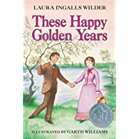 These Happy Golden Years (Little House on the Prairie Book 8)