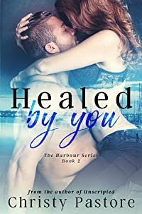 Healed by You: A story that will make you believe in love (The Harbour Series Book 2)