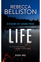 Life (Citizens of Logan Pond Book 1) Kindle Edition
