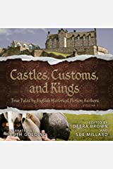 Castles, Customs, and Kings: True Tales by English Historical Fiction Authors, Book 2 Audible Audiobook