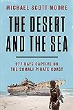 The Desert and the Sea: 977 Days Captive on the Somali Pirate Coast