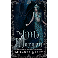 The Little Morgen: A steamy, dark retelling of The Little Mermaid (Fairytales of the Myth)