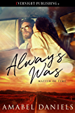 Always Was (Matter of Time Book 1)