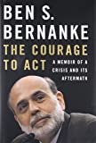The Courage to Act – A Memoir of a Crisis and Its Aftermath