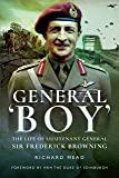 General Boy: The Life of Lieutenant General Sir Frederick Browning
