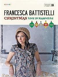 Francesca Battistelli: Christmas Live in Nashville