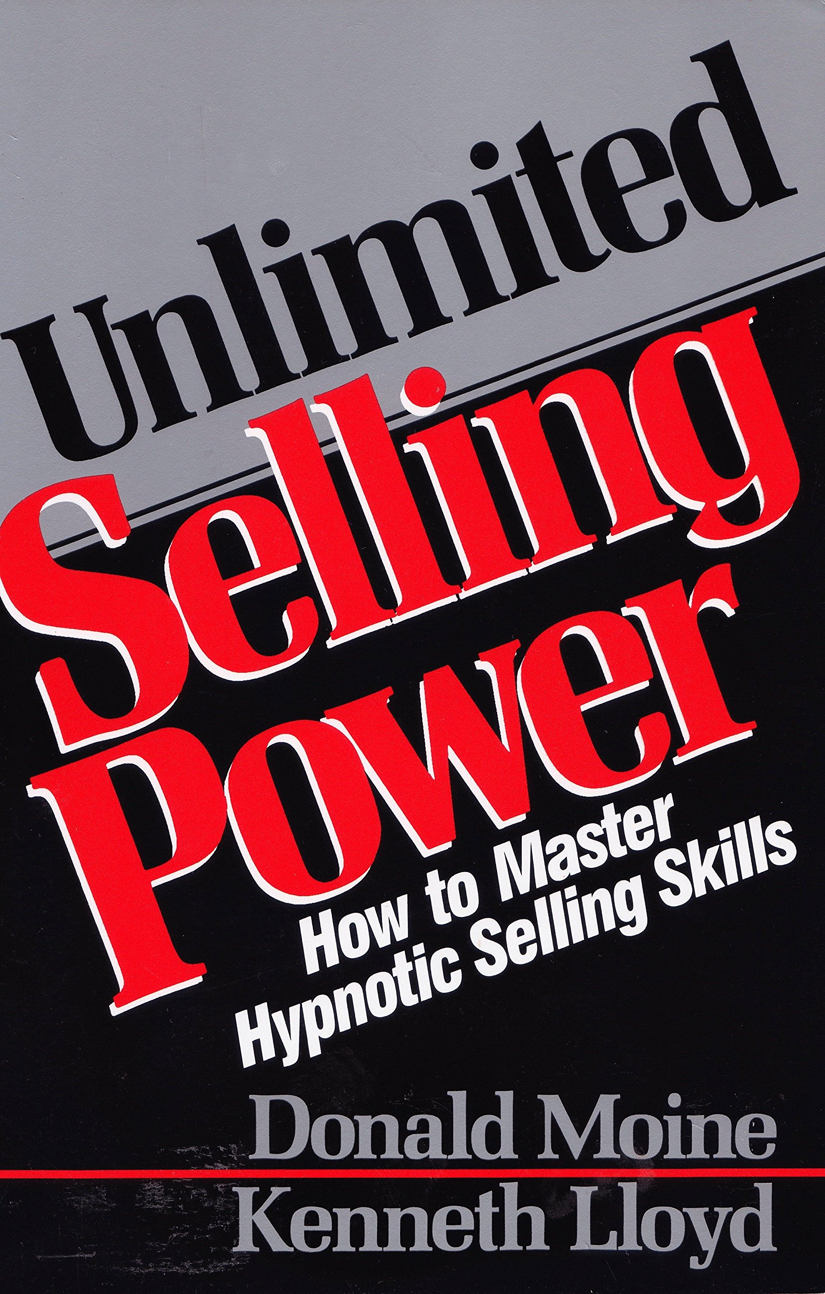 Unlimited Selling Power  How To Master Hypnotic Skills  How To Master Hypnotic Selling Skills  Icon Editions
