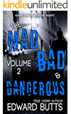 The Mad, Bad and Dangerous - Volume 2