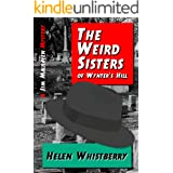 The Weird Sisters of Wynter's Hill: A Malhaven Mystery (Malhaven Mysteries Book 1)