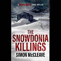 The Snowdonia Killings: A Snowdonia Murder Mystery Book 1 (A DI Ruth Hunter Crime Thriller) (English Edition)