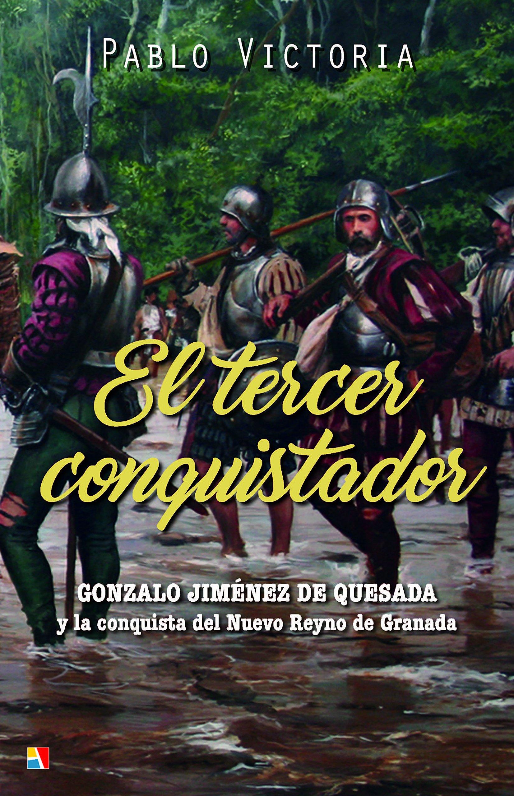 El tercer conquistador: Amazon.es: Victoria Wilches, Pablo: Libros