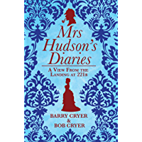 Mrs Hudson's Diaries: A View from the Landing at 221b