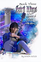 Spirit Wings The House of Asher: Book Three