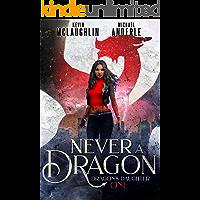 Never A Dragon (Dragon's Daughter Book 1)