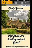 Longbourn's Distinguished Guest: A Pride and Prejudice Variation