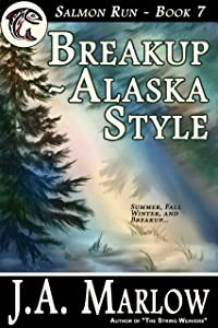Breakup - Alaska Style (Salmon Run - Book 7)