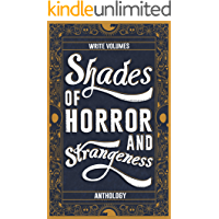 Shades of Horror and Strangeness: Anthology (Shades of Anthology Book 1) book cover