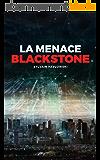 LA MENACE BLACKSTONE (Commandant Pauline Rougier t. 1)
