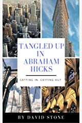Tangled Up In Abraham Hicks Kindle Edition