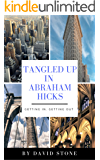Tangled Up In Abraham Hicks
