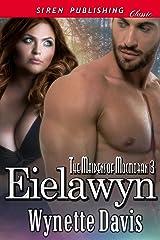Eielawyn [The Maidens of Mocmoran 3] (Siren Publishing Classic) Kindle Edition