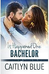 It Happened One Bachelor (Windy City Bachelors Book 3) Kindle Edition