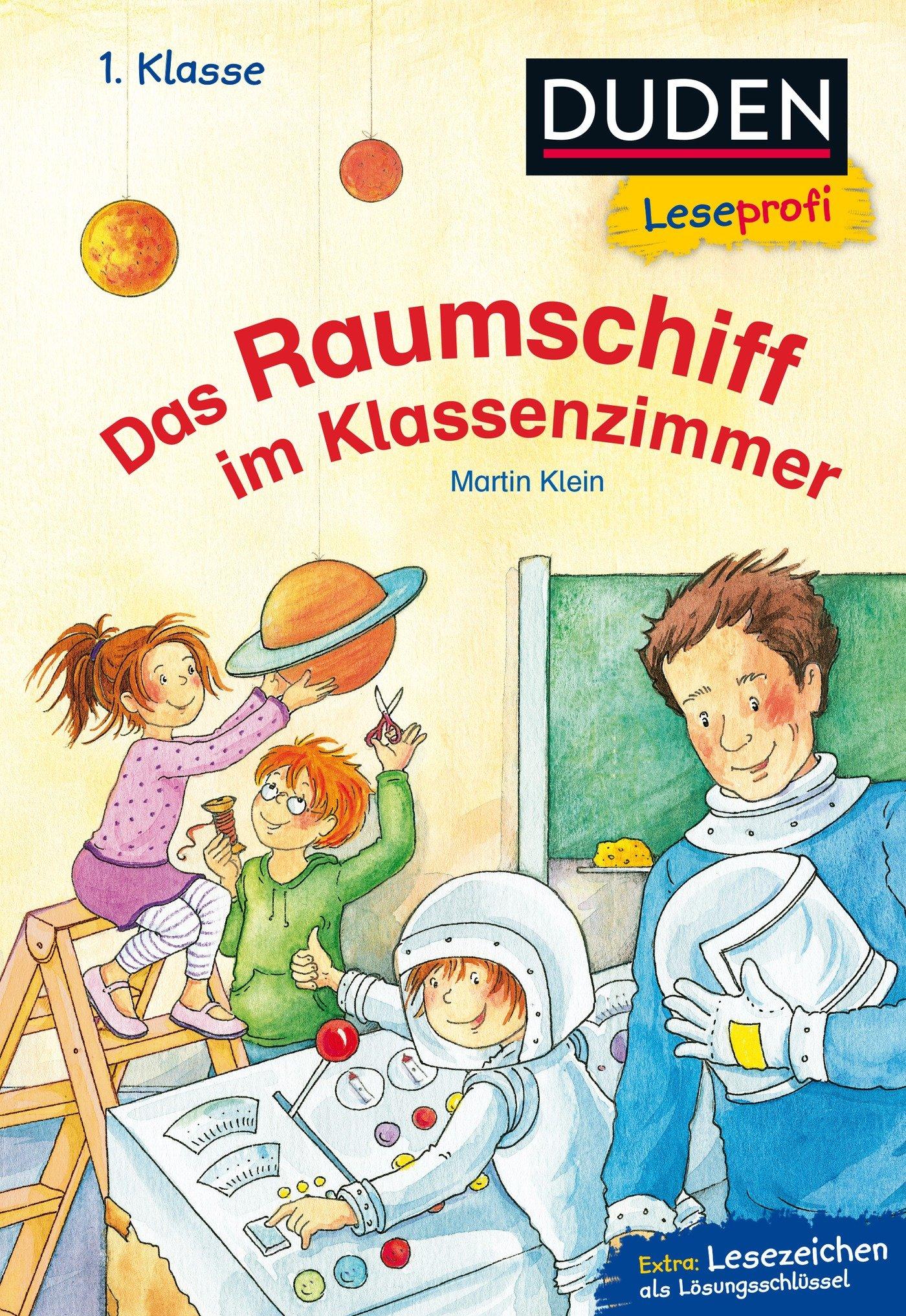 Duden Leseprofi – Das Raumschiff im Klassenzimmer, 1. Klasse (DUDEN Leseprofi 1. Klasse)