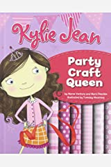 Kylie Jean Party Craft Queen (Kylie Jean Craft Queen) Library Binding