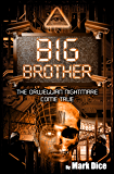 Big Brother: The Orwellian Nightmare Come True