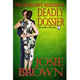 The Housewife Assassin's Deadly Dossier (Sexy Mystery - Prequel): The Series Prequel (Housewife Assassin Series Book 15)